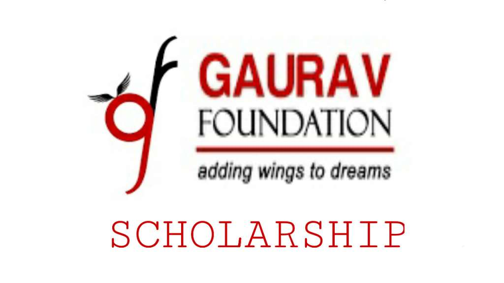 Gaurav Foundation Scholarship