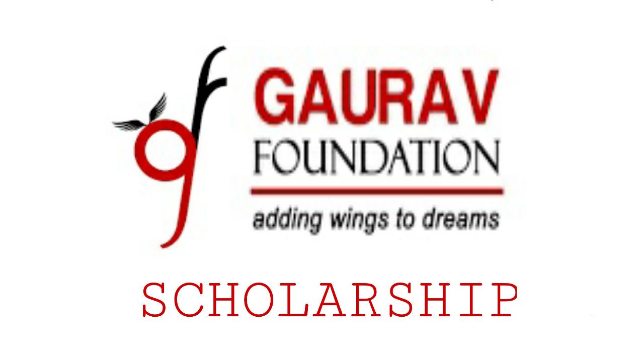 Gaurav Foundation Scholarship