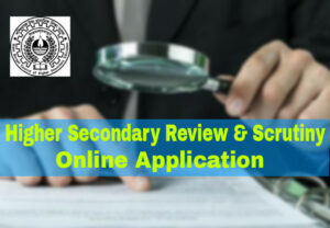 WBCHSE HS PPS PPR 2019 Higher Secondary Review and Scrutiny