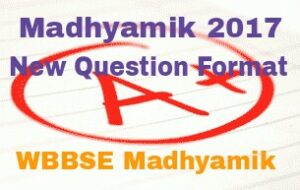 Madhyamik 2017 question format