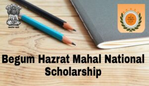 Begum Hazrat Mahal National Scholarship 2019 for Girls MAEF
