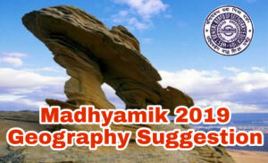 Madhyamik 2019 Geography Suggestion