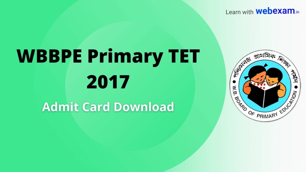 WBBPE Primary TET 2017 Admit Card Download - wbbpe.org