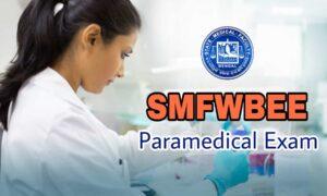 SMFWBEE 2019 Paramedical Entrance Exam