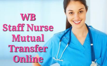 WB Health Staff Nurse Mutual Transfer Online Application Process