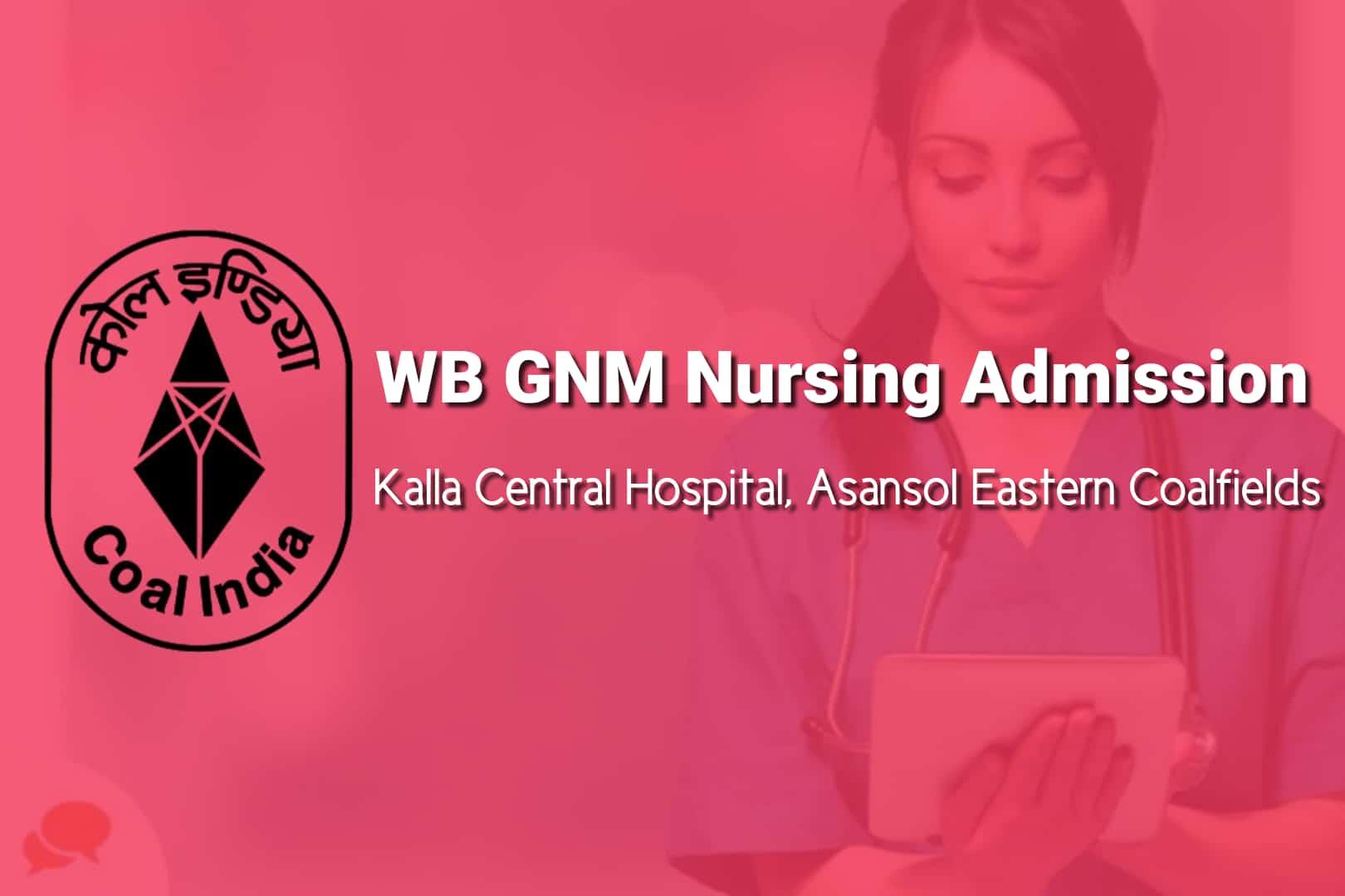 WB GNM Admission 2021 Kalla Central Hospital Asansol Eastern Coalfields 1