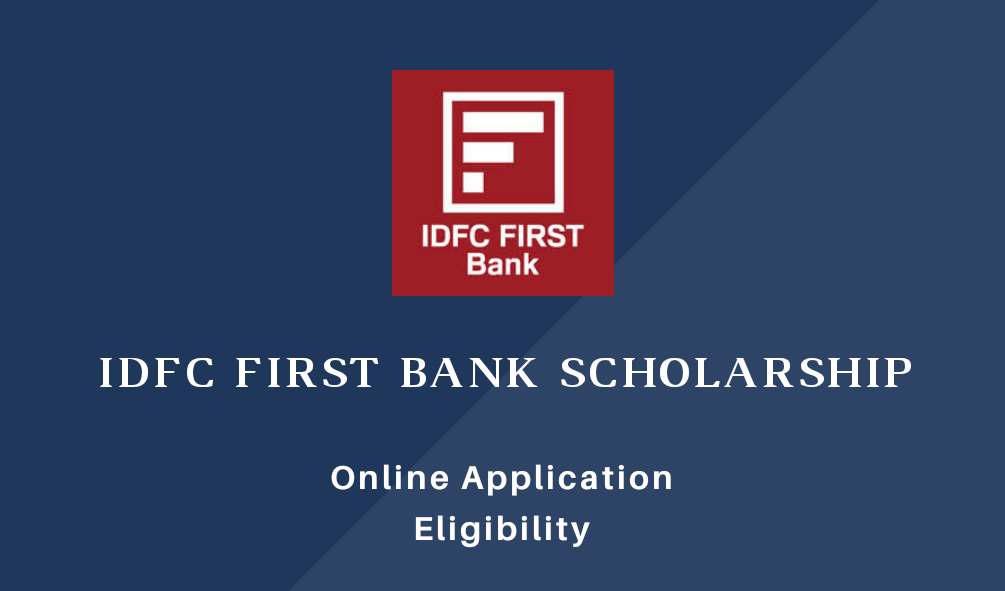 IDFC First Bank Scholarship