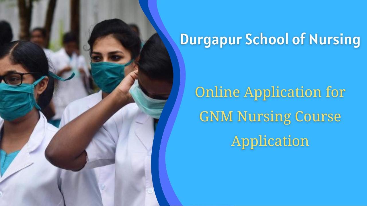 Durgapur School of Nursing GNM