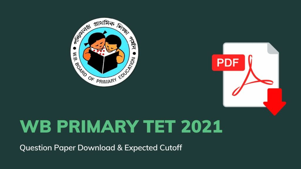 WB Primary TET 2021 Question Paper Download - Expected Cutoff & Result