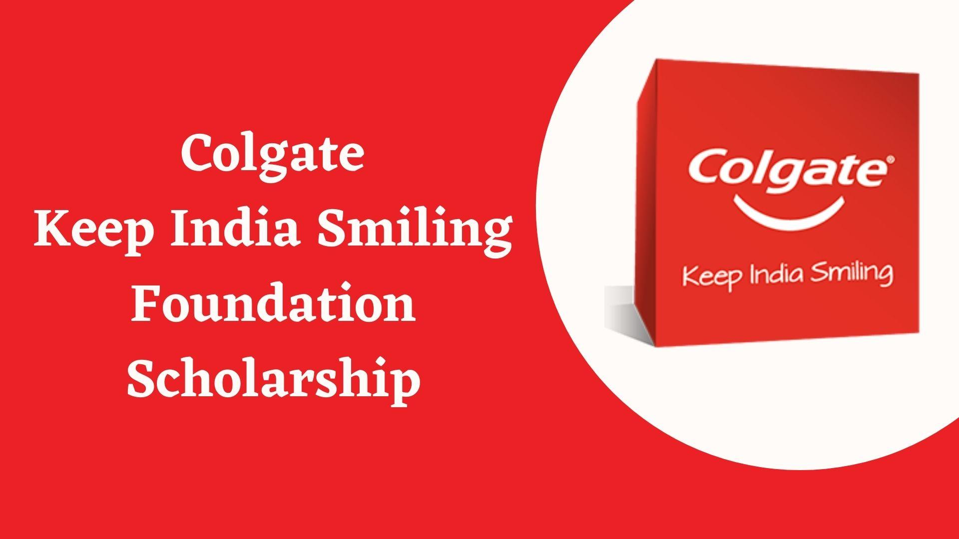 Colgate Scholarship Keep India Smiling