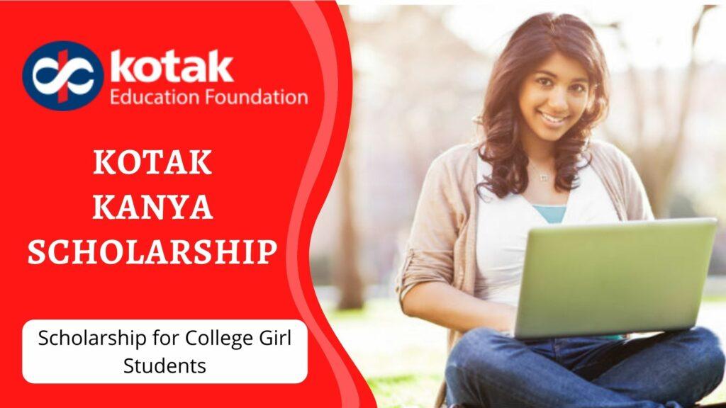 Kotak Kanya Scholarship. Kotak Scholarship for College students